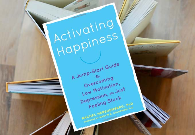 Activating Happiness by Dr. Rachel Hershenberg
